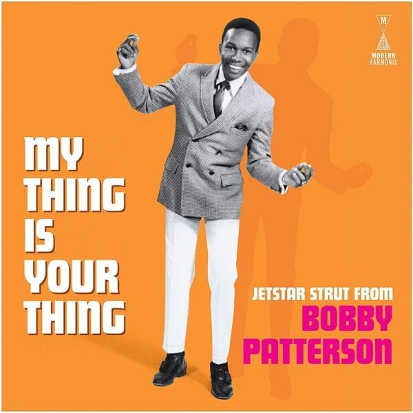 Bobby Patterson – My Thing Is Your Thing – Jetstar Strut