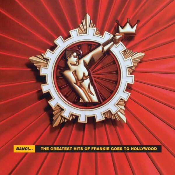 Frankie Goes To Hollywood – Bang! – The Best Of Frankie Goes To Hollywood