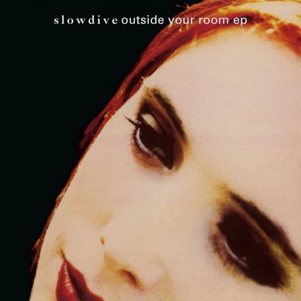 Slowdive – Outside Your Room