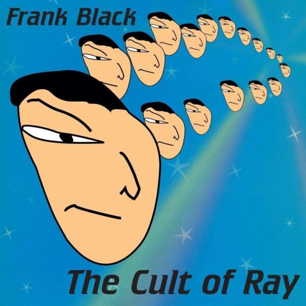 Frank Black – The Cult Of Ray
