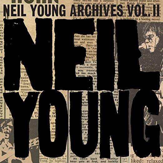 Neil Young – Archives Vol II (1972 – 1976)