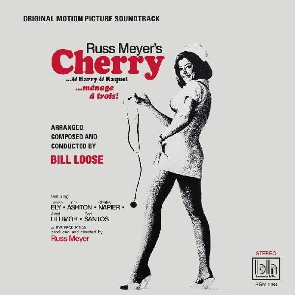 Bill Loose – Russ Meyer's Cherry…& Harry & Raquel – Original Motion Picture Soundtrack