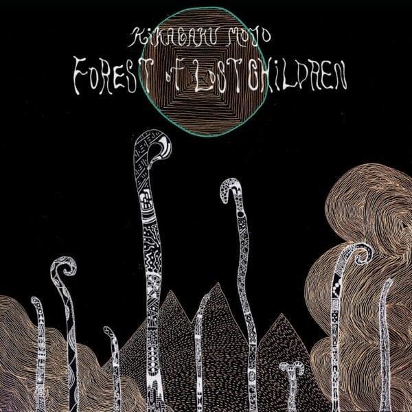 Kikagaku Moyo – Forest Of Lost Children