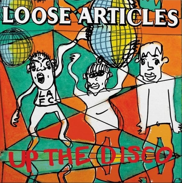 Loose Articles – Up The Disco
