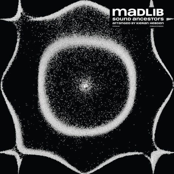 Madlib – Sound Ancestors (Arranged By Kieran Hebden)