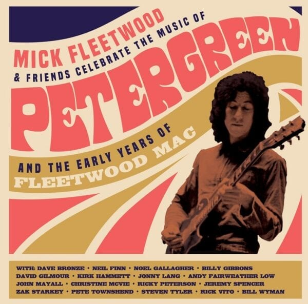 Mick Fleetwood & Friends – Celebrate The Music Of Peter Green And The Early Years Of Fleetwood Mac