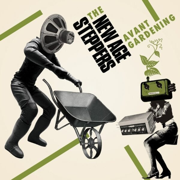 New Age Steppers – Avant Gardening