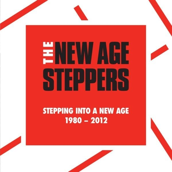 New Age Steppers – Stepping Into A New Age 1980-2012