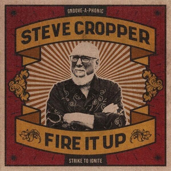 Steve Cropper – Fire It Up