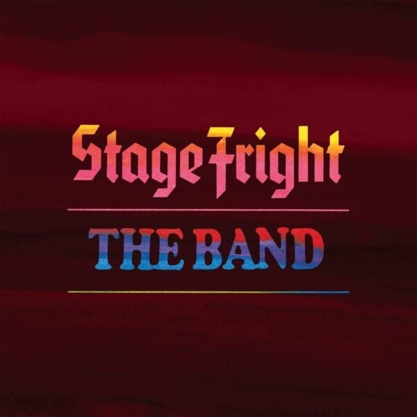 The Band – Stage Fright (50th Anniversary)