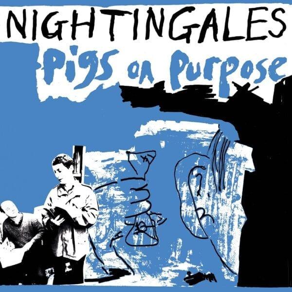 The Nightingales – Pigs On Purpose