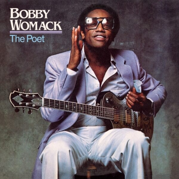 Bobby Womack – The Poet (40th Anniversary)