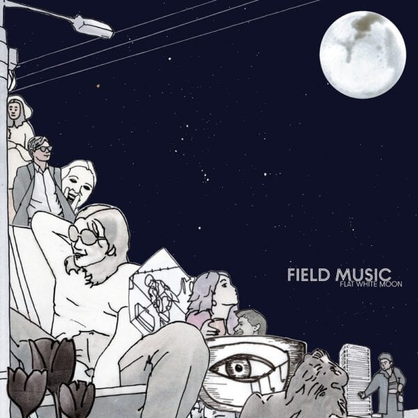 Field Music – Flat White Moon