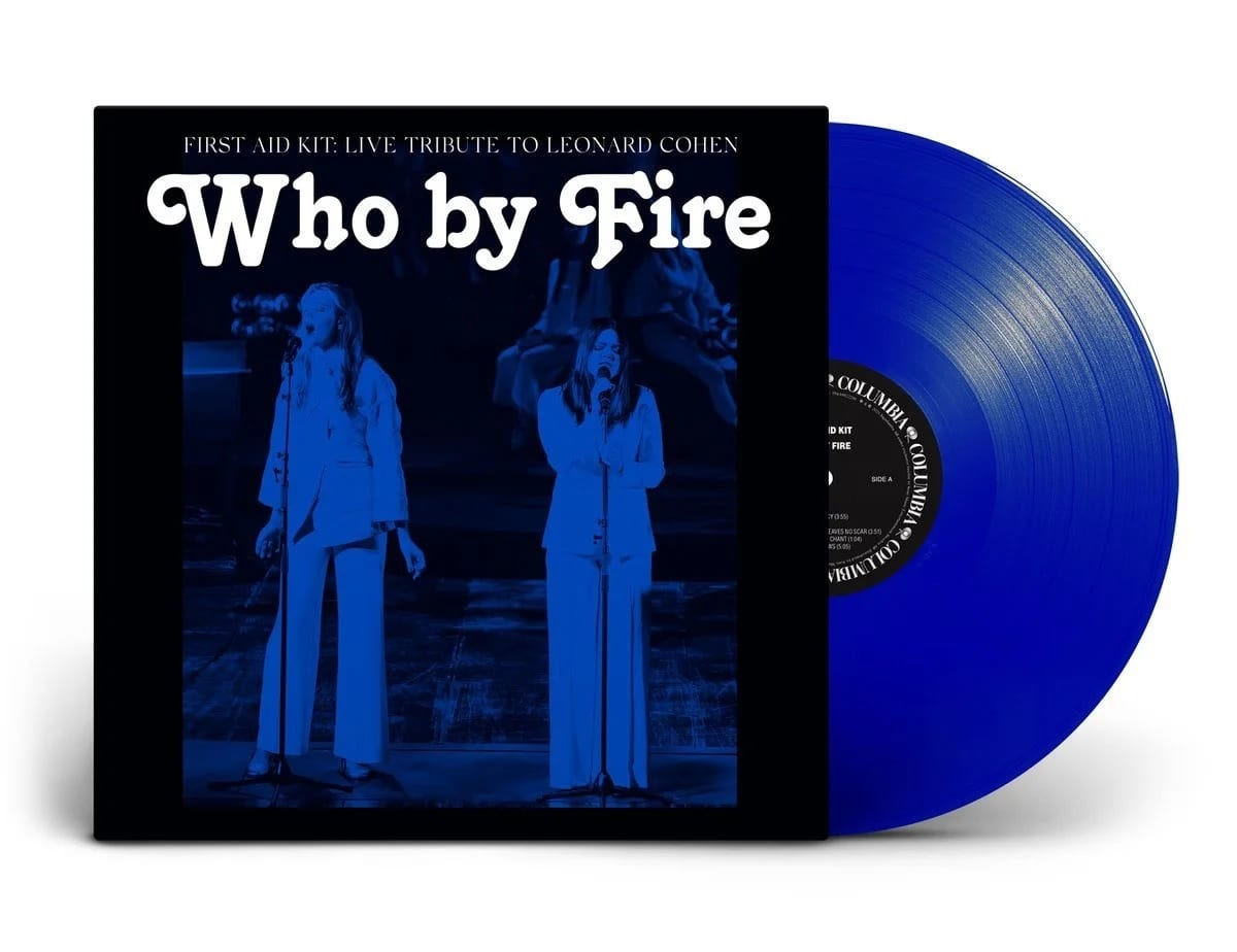 A rodar XLVII - Página 13 First-Aid-Kit-Who-By-Fire-Live-Tribute-To-Leonard-Cohen-CD-Limited-Edition-Blue-Vinyl-2LP-19439822282-19439822281-Black-Circle-Records-01