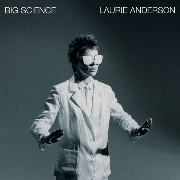 Laurie Anderson – Big Science