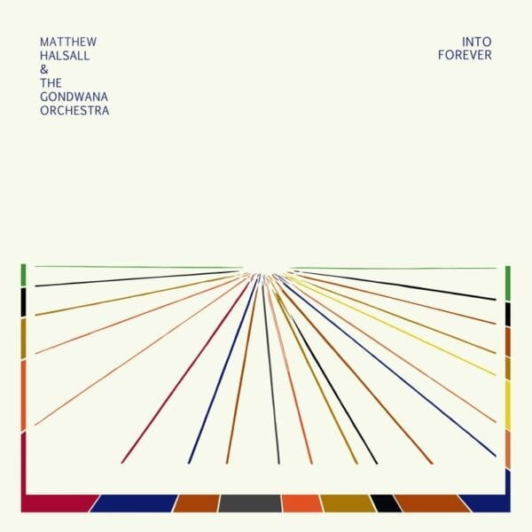 Matthew Halsall & The Gondwana Orchestra – Into Forever