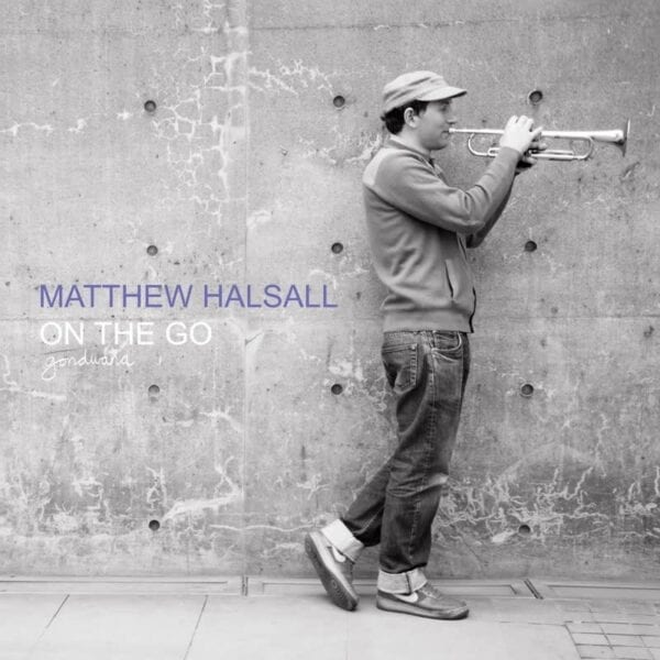 Matthew Halsall – On The Go (Special Edition)