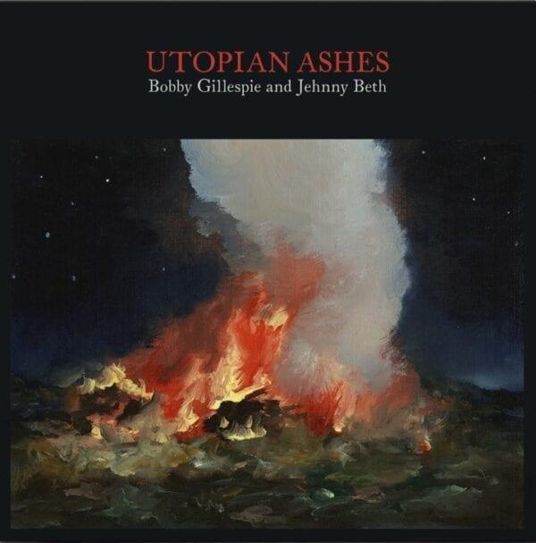 Bobby Gillespie & Jehnny Beth – Utopian Ashes