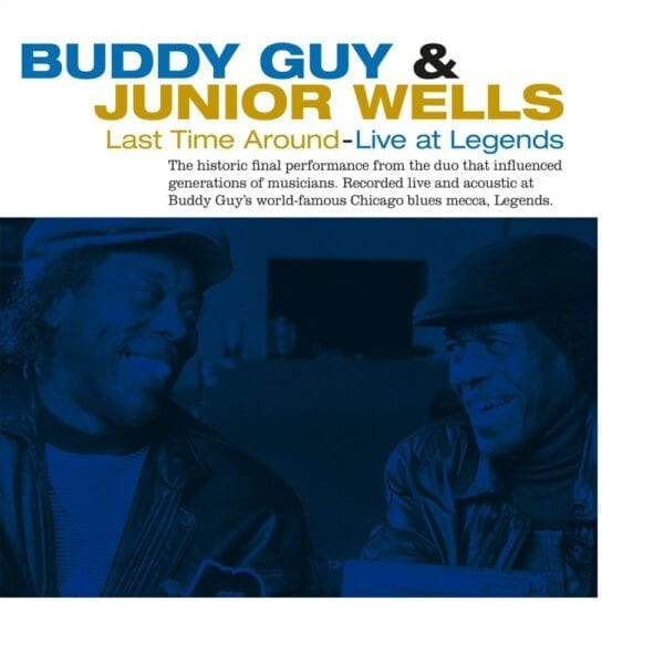 Buddy Guy & Junior Wells – Last Time Around: Live At Legends
