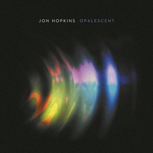 Jon Hopkins – Opalescent