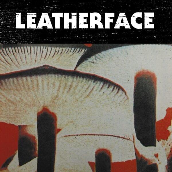 Leatherface – Mush
