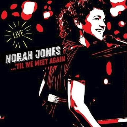 Norah Jones – 'Til We Meet Again