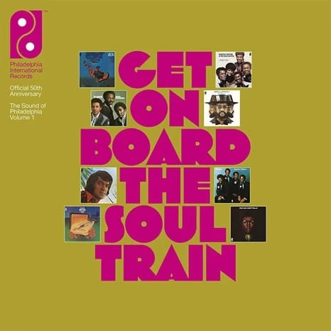 Various Artists – Get On Board The Soul Train – The Sound Of Philadelphia International Records Volume 1