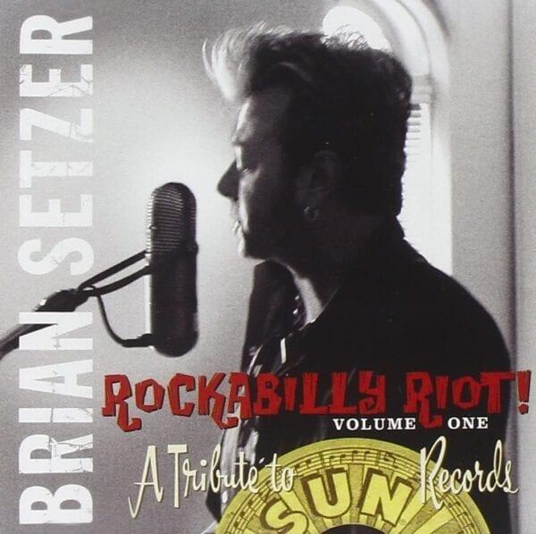 Brian Setzer – Rockabilly Riot! Volume One – A Tribute To Sun Records