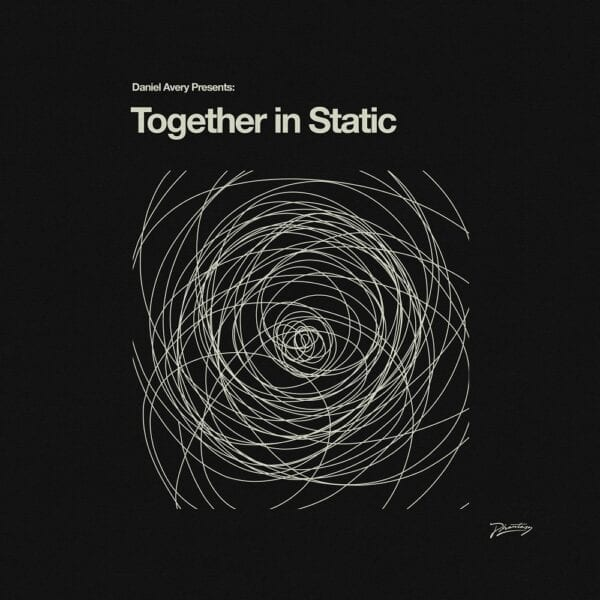 Daniel Avery – Together In Static