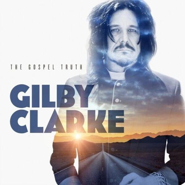 Gilby Clarke – The Gospel Truth