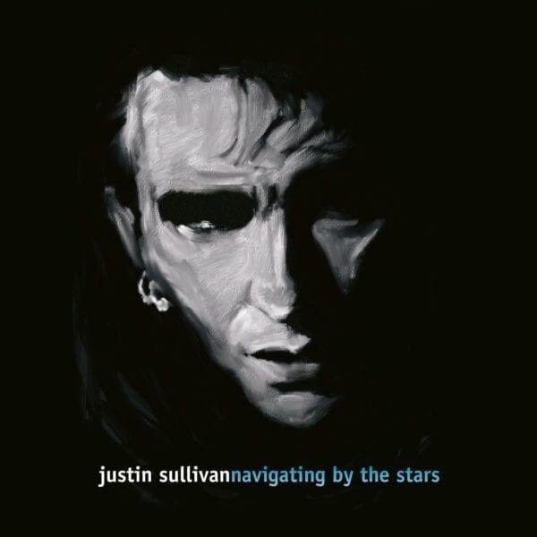 Justin Sullivan – Navigating By The Stars