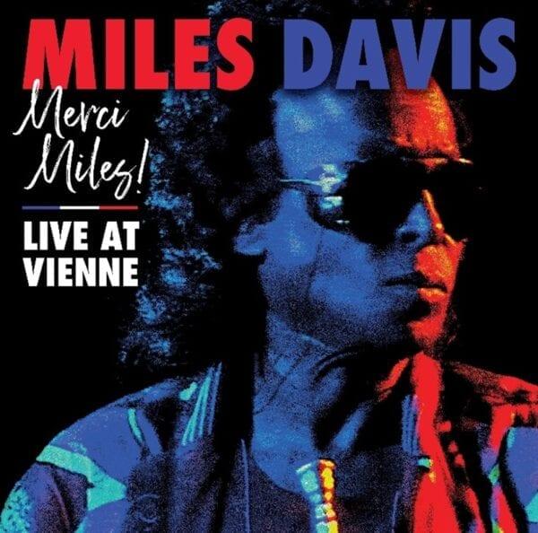 Miles Davis – Merci, Miles! Live At Vienne
