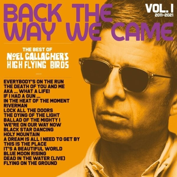 Noel Gallagher's High Flying Birds – Back The Way We Came: Vol. 1 (2011 – 2021)