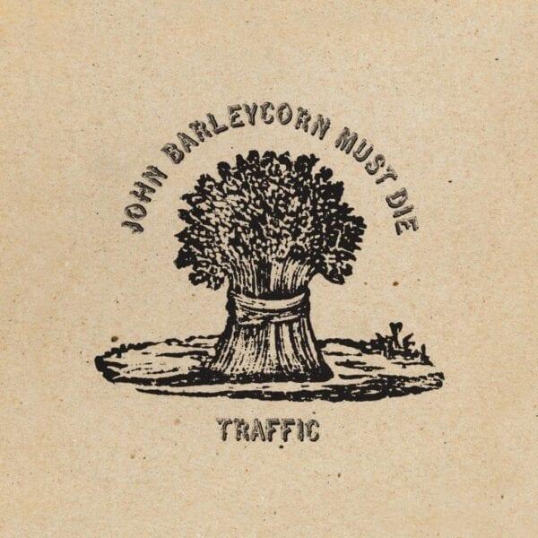 Traffic – John Barleycorn Must Die