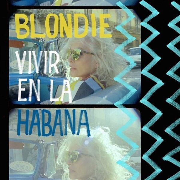 Blondie – Vivir En La Habana