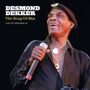 Desmond Dekker – King Of Ska – Live At Dingwalls