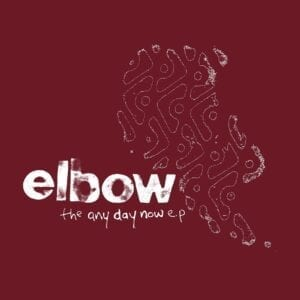 Elbow – The Any Day Now EP