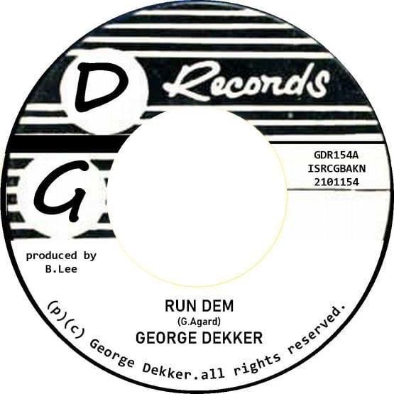 George Dekker – Run Dem / Foey Man