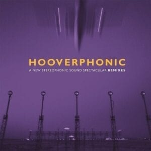 Hooverphonic – A New Stereophonic Sound Spectacular Remixes EP