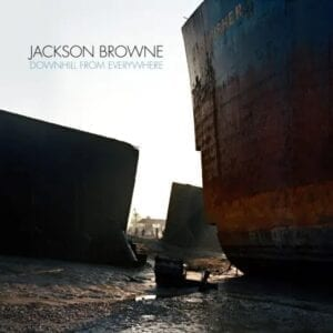 Jackson Browne – Downhill From Everywhere