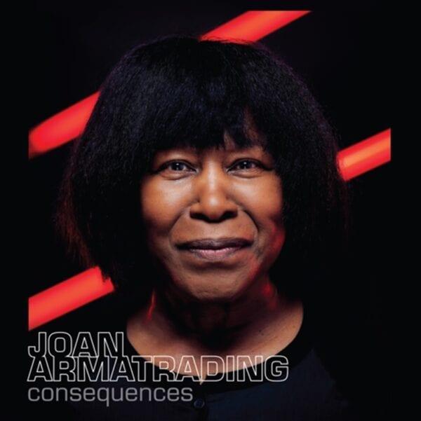 Joan Armatrading – Consequences