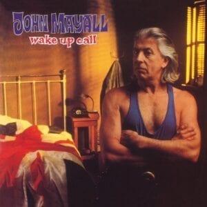 John Mayall – Wake Up Call