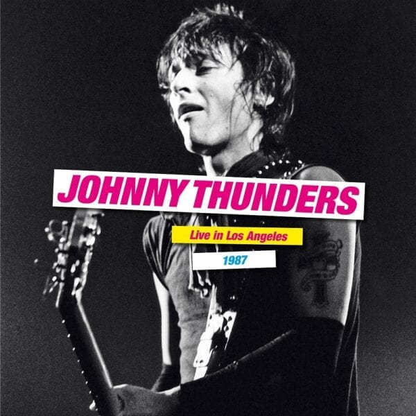 Johnny Thunders – Live In Los Angeles 1987