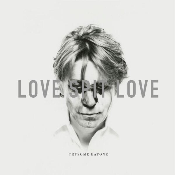 Love Spit Love – Trysome Eatone