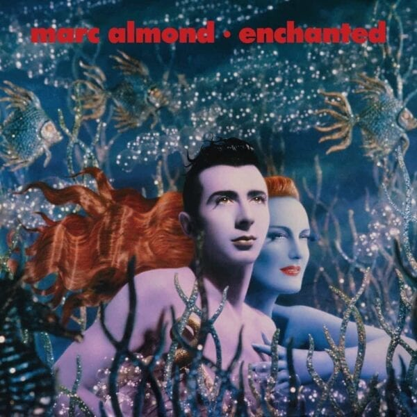 Marc Almond – Enchanted