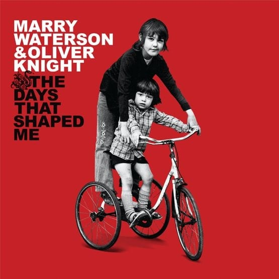 Marry Waterson & Oliver Knight – The Days That Shaped Me (10th Anniversary Edition)