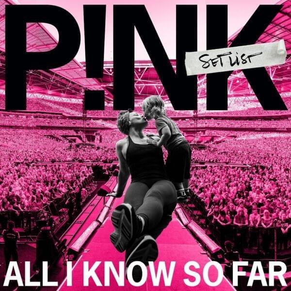 P!nk – All I Know So Far – Setlist
