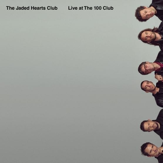 The Jaded Hearts Club – Live At The 100 Club