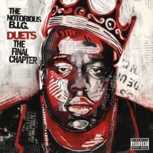 The Notorious B.I.G. – Duets: The Final Chapter