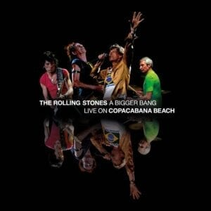 The Rolling Stones – A Bigger Bang – Live On Copacabana Beach